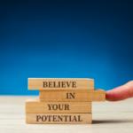 Believe in your potential