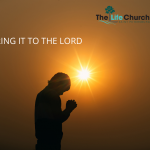Bring it to the Lord