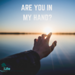 Are you in my hand